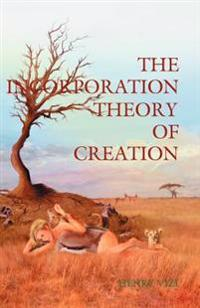 The Incorporation Theory of Creation