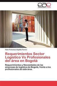 Requerimientos Sector Logistico Vs Profesionales del Area En Bogota
