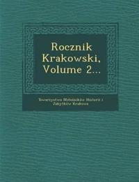 Rocznik Krakowski, Volume 2...