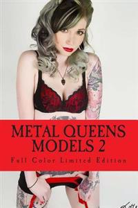 Metal Queens: Models 2 Limited Edition: Full Color