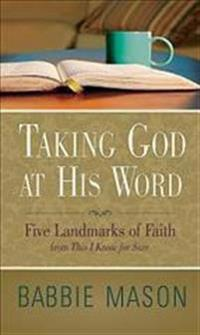 Taking God at His Word: Reflections from This I Know for Sure