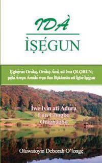Ida Isegun (2nd Edition): (Yoruba Edition) Egberun Oruko, Oruko Ami, Ati Iwa Olorun; Pelu Awon Amulo Won