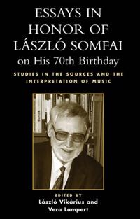 Essays in Honor of Laszlo Somfai on His 70th Birthday