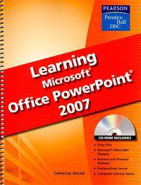 Learning Microsoft PowerPoint 2007 SE