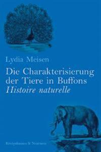 Die Charakterisierung der Tiere in Buffons Histoire naturelle