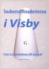 Sockerraffinaderna i Visby