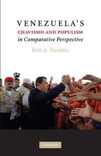 Venezuela's Chavismo and Populism in Comparative Perspective