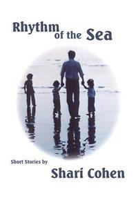 Rhythm of the Sea: Short Stories by Shari Cohen