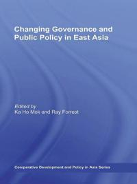 Changing Governance and Public Policy in East Asia