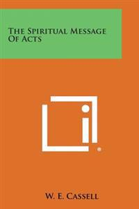 The Spiritual Message of Acts