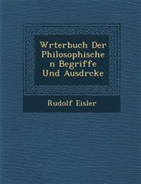W¿rterbuch Der Philosophischen Begriffe Und Ausdr¿cke