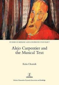 Alejo Carpentier and the Musical Text