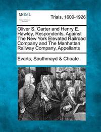 Oliver S. Carter and Henry E. Hawley, Respondents, Against the New York Elevated Railroad Company and the Manhattan Railway Company, Appellants
