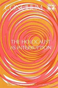 The Holocaust As Interruption