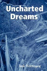 Uncharted Dreams