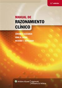 Manual de razonamiento clinico / Learning Clinical Reasoning