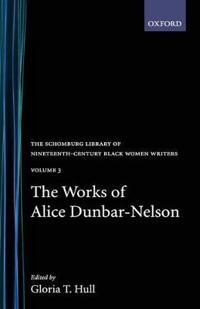 The Works of Alice Dunbar-Nelson: Volume 3