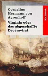 Virginia Oder Das Abgeschaffte Decemvirat