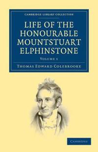Life of the Honourable Mountstuart Elphinstone 2 Volume Set Life of the Honourable Mountstuart Elphinstone