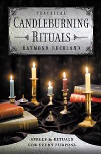 Practical Candleburning Rituals: Spells and Rituals for Every Purpose