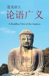On the Generalized: A Buddhist View of the Analects