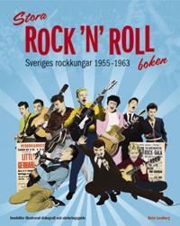Stora Rock 'n' roll-boken : Sveriges rockkungar 1955-1963