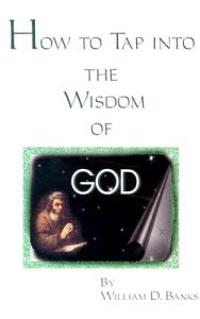 How to Tap into the Wisdom of God
