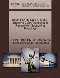 Union Pac Ry Co V. U S U.S. Supreme Court Transcript of Record with Supporting Pleadings