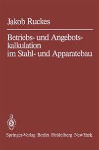 Betriebs- und Angebotskalkulation im Stahl- und Apparatebau