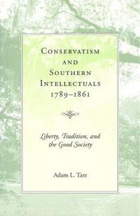 Conservatism & Southern Intellectuals, 1789-1861