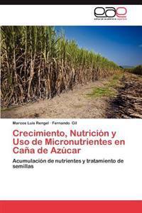 Crecimiento, Nutricion y USO de Micronutrientes En Cana de Azucar