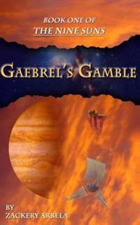 Gaebrel's Gamble: The Nine Suns