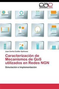 Caracterizacion de Mecanismos de Qos Utilizados En Redes Ngn