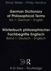 German Dictionary of Philosophical Terms/Worterbuch Philosophischer Fachbegriffe Englisch