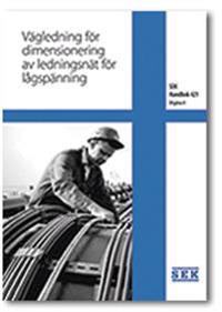 SEK Handbok 421 - Vägledning för dimensionering av ledningsnät för lågspänning