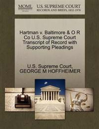 Hartman V. Baltimore & O R Co U.S. Supreme Court Transcript of Record with Supporting Pleadings