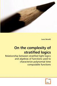 On the Complexity of Stratified Logics