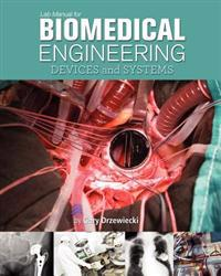 Lab Manual for Biomedical Engineering: Devices and Systems