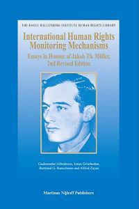 International Human Rights Monitoring Mechanisms: Essays in Honour of Jakob Th. Moller, 2nd Revised Edition