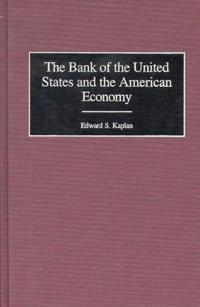 The Bank of the United States and the American Economy