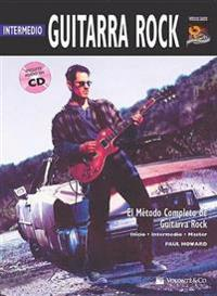 Guitarra Rock Intermedio: Intermediate Rock Guitar (Spanish Language Edition), Book & CD