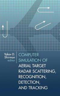 Computer Simulation of Aerial Target Radar Scattering, Recognition, Detection, and Tracking