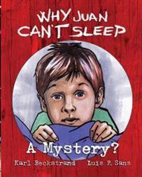 Why Juan Can't Sleep: A Mystery