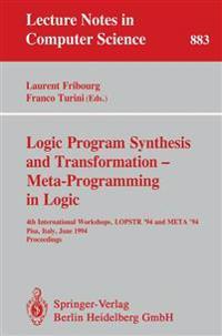 Logic Program Synthesis and Transformation - Meta-Programming in Logic