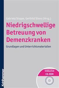 Niedrigschwellige Betreuung Von Demenzkranken: Grundlagen Und Unterrichtsmaterialien