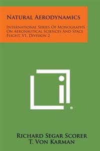 Natural Aerodynamics: International Series of Monographs on Aeronautical Sciences and Space Flight, V1, Division 2