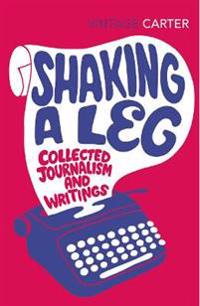 Shaking a leg - collected journalism and writings