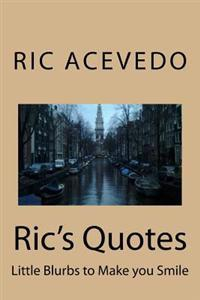 Ric's Quotes: Little Blurbs to Make You Smile