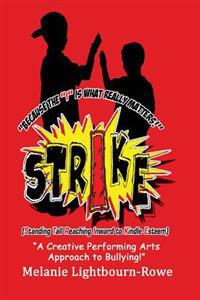Strike (Standing Tall and Reaching Inward to Kindle Esteem)