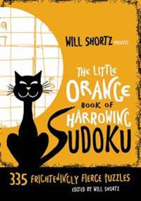 Will Shortz Presents the Little Orange Book of Harrowing Sudoku